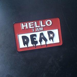 Hello I am dead enamel pin